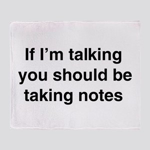 You should be taking notes Throw Blanket