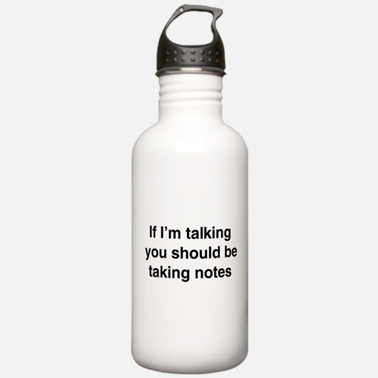 You should be taking notes Water Bottle