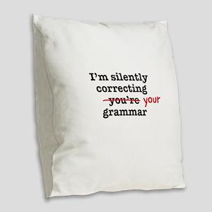 Silently correcting grammar Burlap Throw Pillow