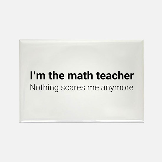 Math teacher nothing scares Magnets