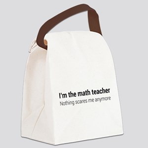 Math teacher nothing scares Canvas Lunch Bag
