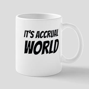 It's accrual world Mugs