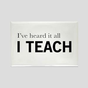 I've heard it all I teach Magnets