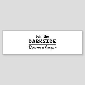 Join the darkside lawyer Bumper Sticker