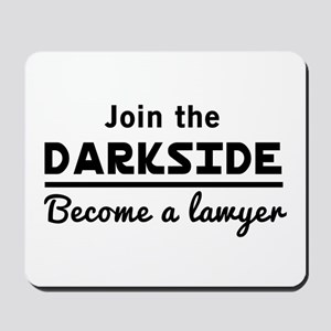 Join the darkside lawyer Mousepad