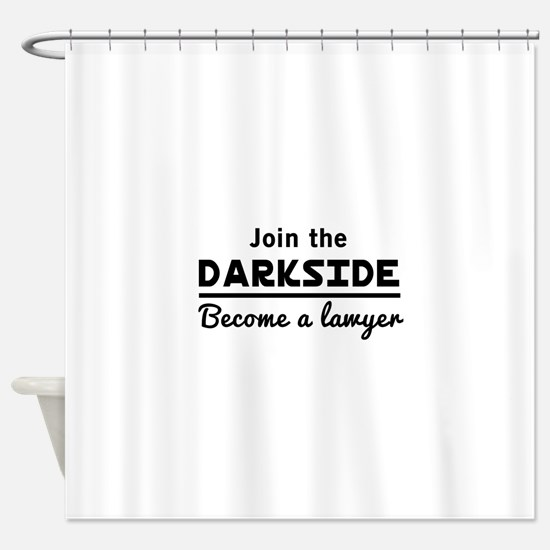 Join the darkside lawyer Shower Curtain