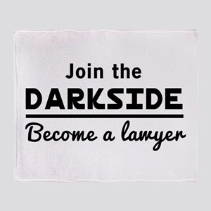 Join the darkside lawyer Throw Blanket