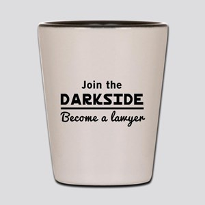 Join the darkside lawyer Shot Glass