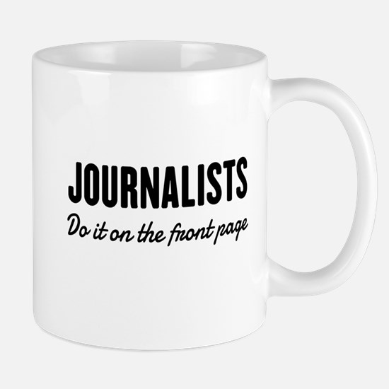 Journalists do it front page Mugs