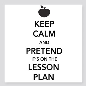 keep calm pretend lesson plan Square Car Magnet 3""
