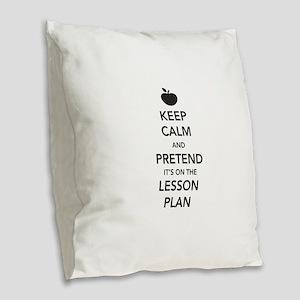 keep calm pretend lesson plan Burlap Throw Pillow