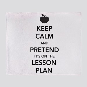 keep calm pretend lesson plan Throw Blanket
