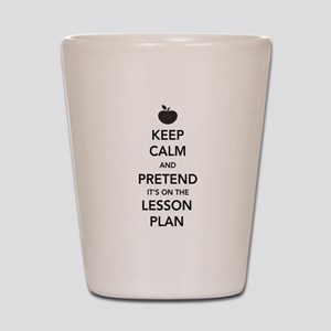 keep calm pretend lesson plan Shot Glass