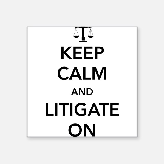 Keep calm and litigate on Sticker