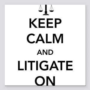 "Keep calm and litigate on Square Car Magnet 3"" x 3"