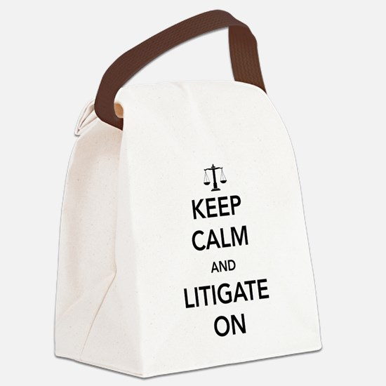 Keep calm and litigate on Canvas Lunch Bag