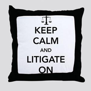 Keep calm and litigate on Throw Pillow
