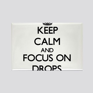 Keep Calm and focus on Drops Magnets