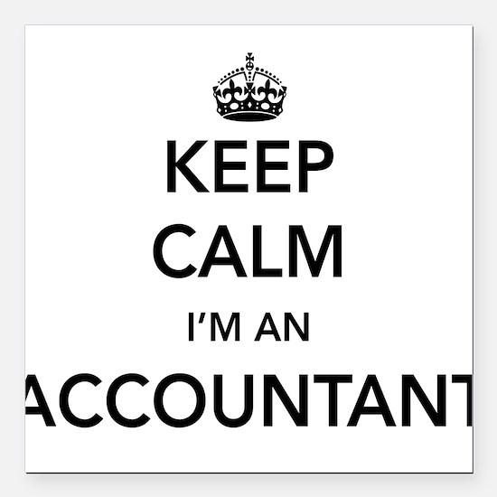 """Keep calm i'm an accountant Square Car Magnet 3"""" x"""