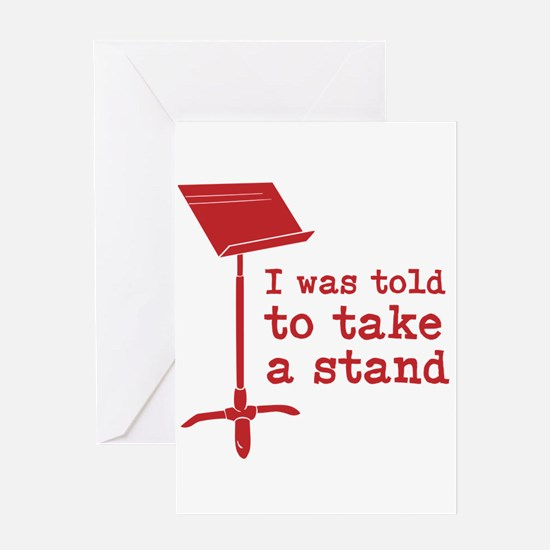 I was told to take a stand Greeting Cards