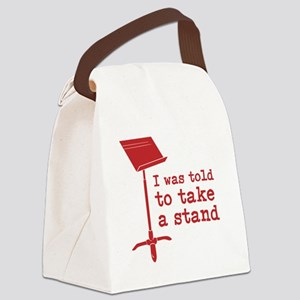 I was told to take a stand Canvas Lunch Bag