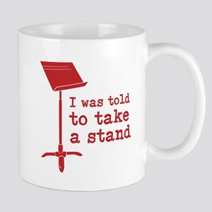 I was told to take a stand Mugs