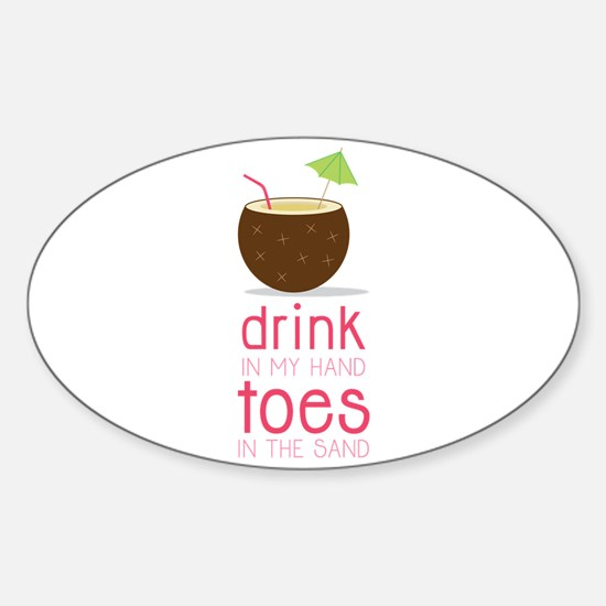 Drink in my Hand Toes Decal