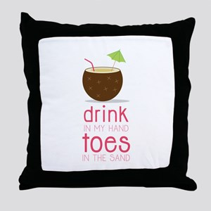 Drink in my Hand Toes Throw Pillow