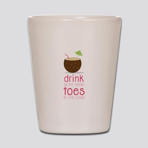Drink in my Hand Toes Shot Glass