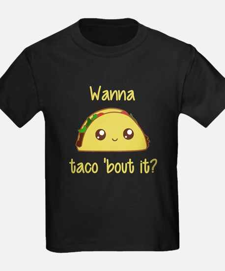 Wanna Taco 'Bout It? T-Shirt