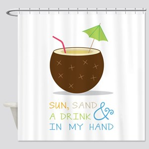 Sun Sand and Drink Shower Curtain
