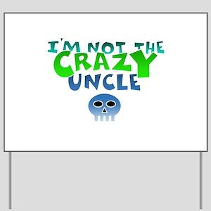 i m not CrazY uncle whiteline Yard Sign