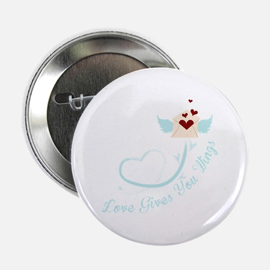 "Love Gives You Things 2.25"" Button"
