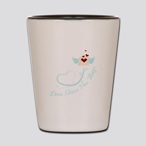 Love Gives You Things Shot Glass