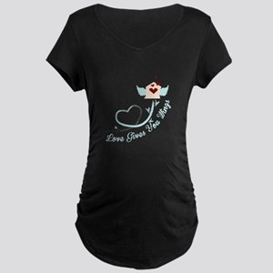 Love Gives You Things Maternity T-Shirt
