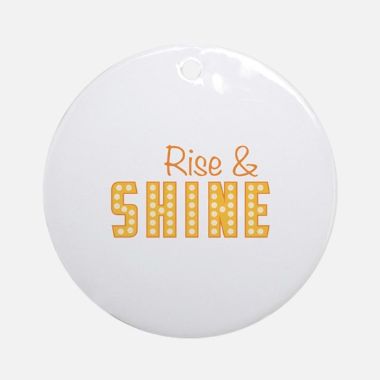 Rise and shine Ornament (Round)