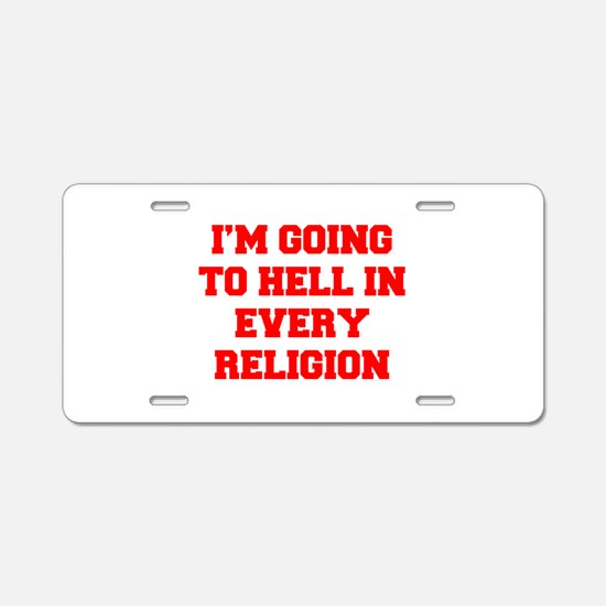 I'm going to hell in every religion Aluminum Licen