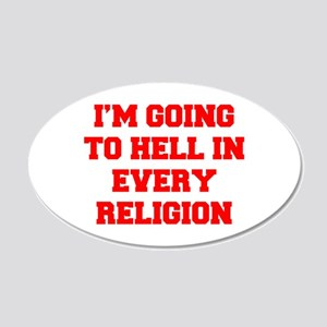 I'm going to hell in every religion Wall Decal