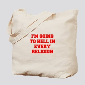 I'm going to hell in every religion Tote Bag