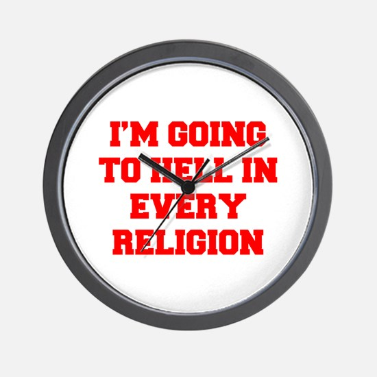 I'm going to hell in every religion Wall Clock
