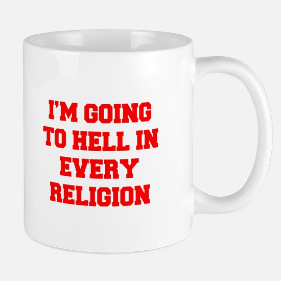 I'm going to hell in every religion Mugs