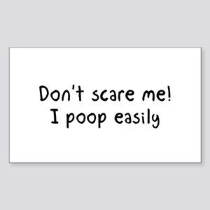 Don't scare me! I poop easily Sticker
