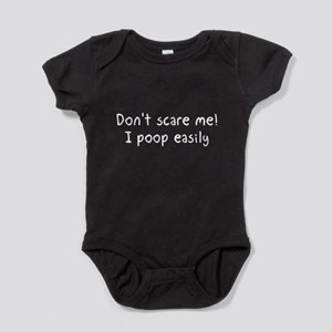 Don't scare me! I poop easily Baby Bodysuit