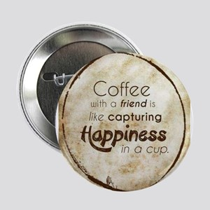 """COFFEE WITH A FRIEND 2.25"""" Button"""