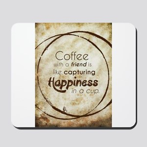 COFFEE WITH A FRIEND Mousepad