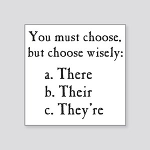 Choose Wisely There Their They're Grammar Sticker