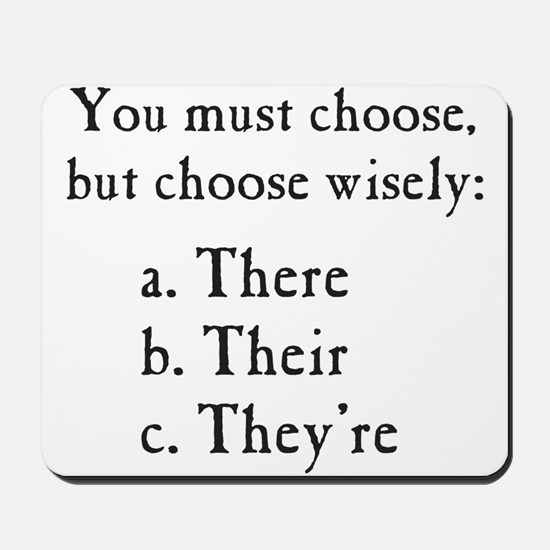Choose Wisely There Their They're Grammar Mousepad