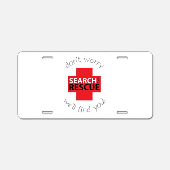 Don't Warry We'll Find You! Aluminum License Plate