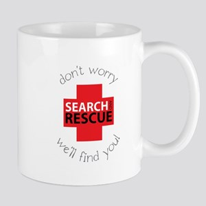 Don't Warry We'll Find You! Mugs