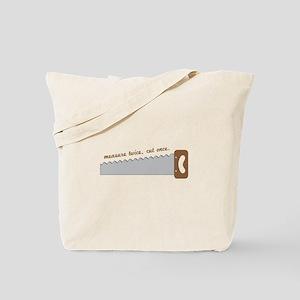 Measure twice, cut once. Tote Bag